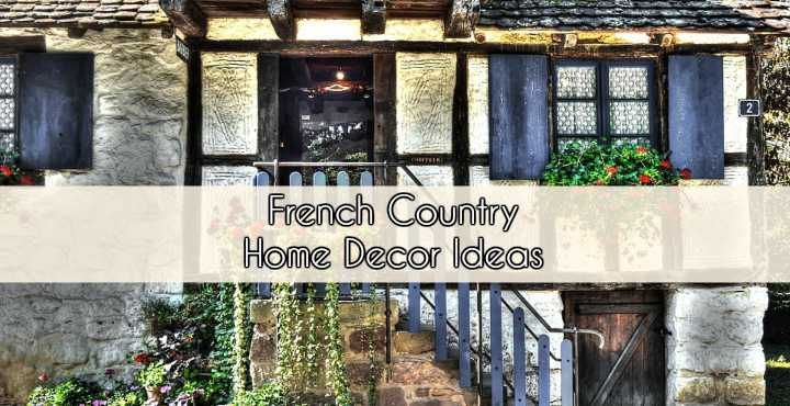 French Country Home Decor 101