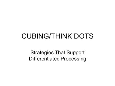 Cubingthink Dots Strategies That Support Differentiated Processing