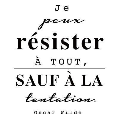 Je Peux Resister A Tout Sauf A La Tentation Citation D Oscar