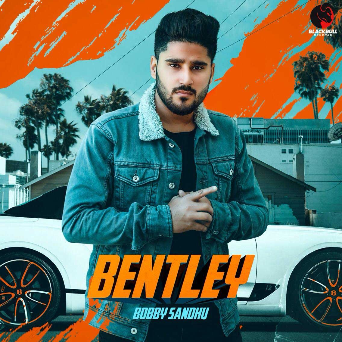 Bentley By Bobby Sandhu Mp3 Punjabi Song Download And Listen Bentley Latest Music Free Mp3 Download Websites
