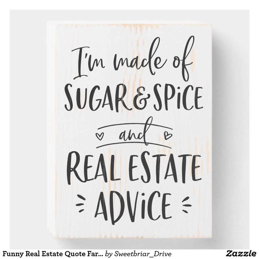 Funny Real Estate Quote Farmhouse Distressed Decor Wooden Box Sign Zazzle Com In 2020 Real Estate Quotes Real Estate Humor Real Estate Fun