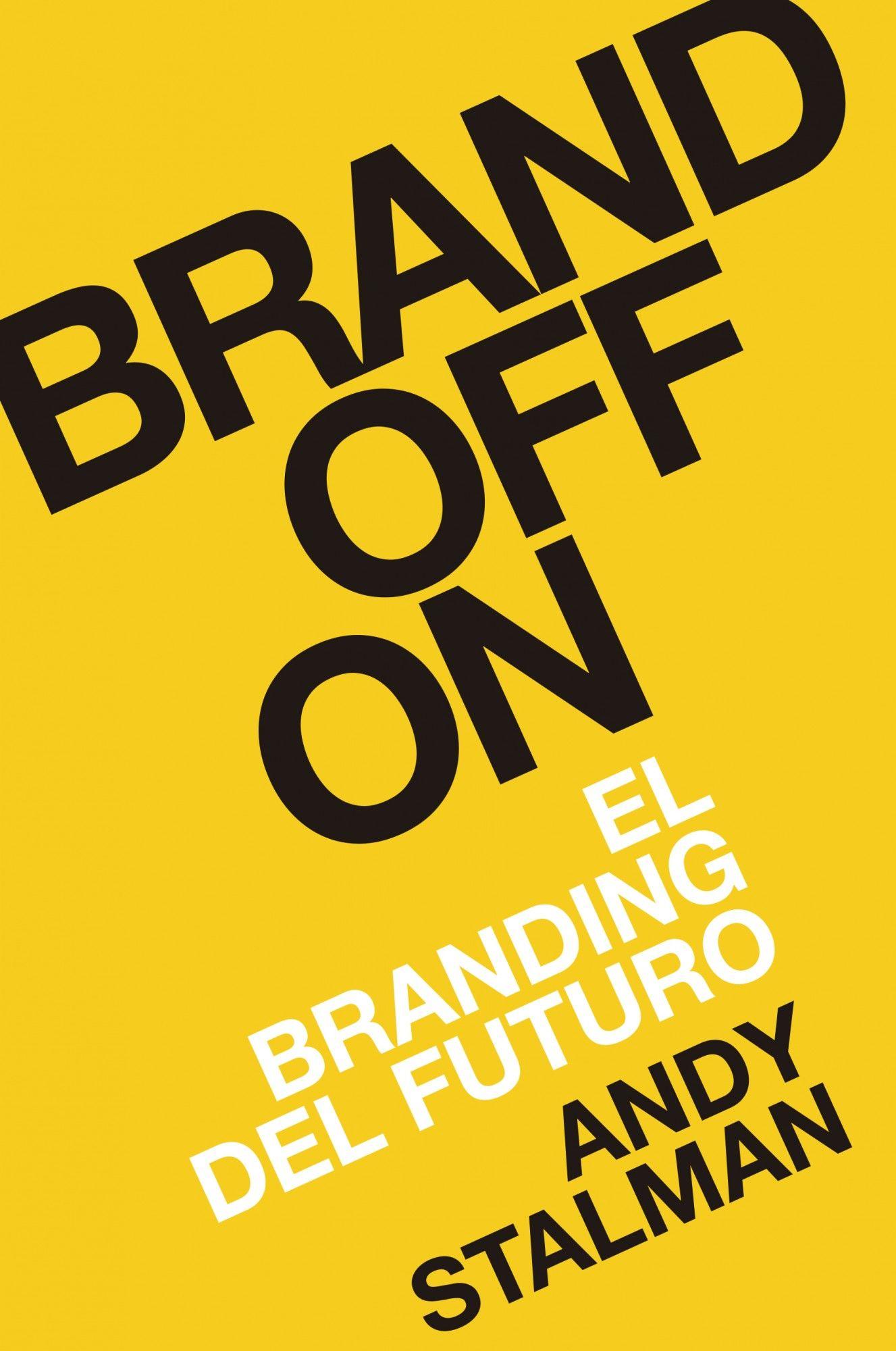 Brand Off On Brandoffon El Branding Del Futuro Marketing Branding Libros De Economía