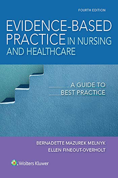 2018 Evidence Based Practice In Nursing Healthcare A Guide To