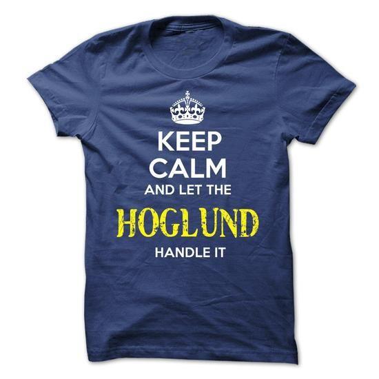 HOGLUND - KEEP CALM AND LET THE HOGLUND HANDLE IT - #pretty shirt #basic tee. LIMITED TIME PRICE => https://www.sunfrog.com/Valentines/HOGLUND--KEEP-CALM-AND-LET-THE-HOGLUND-HANDLE-IT-52454198-Guys.html?68278