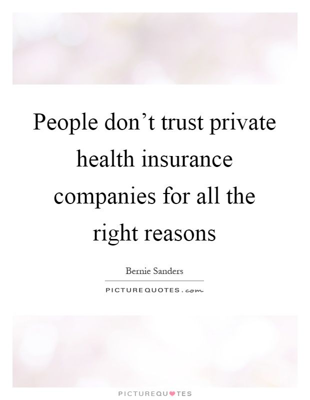 People Don T Trust Private Health Insurance Companies For All The