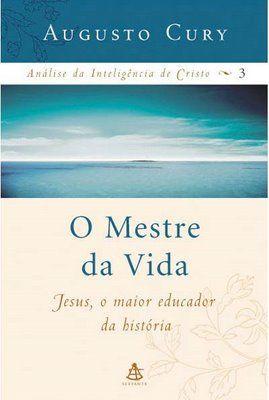 O Mestre Da Vida Analise Da Inteligencia De Cristo Vol 03