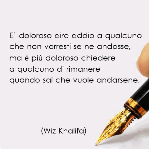 Wiz Khalifa Addio Quotes Wiz Khalifa Parole Sagge E