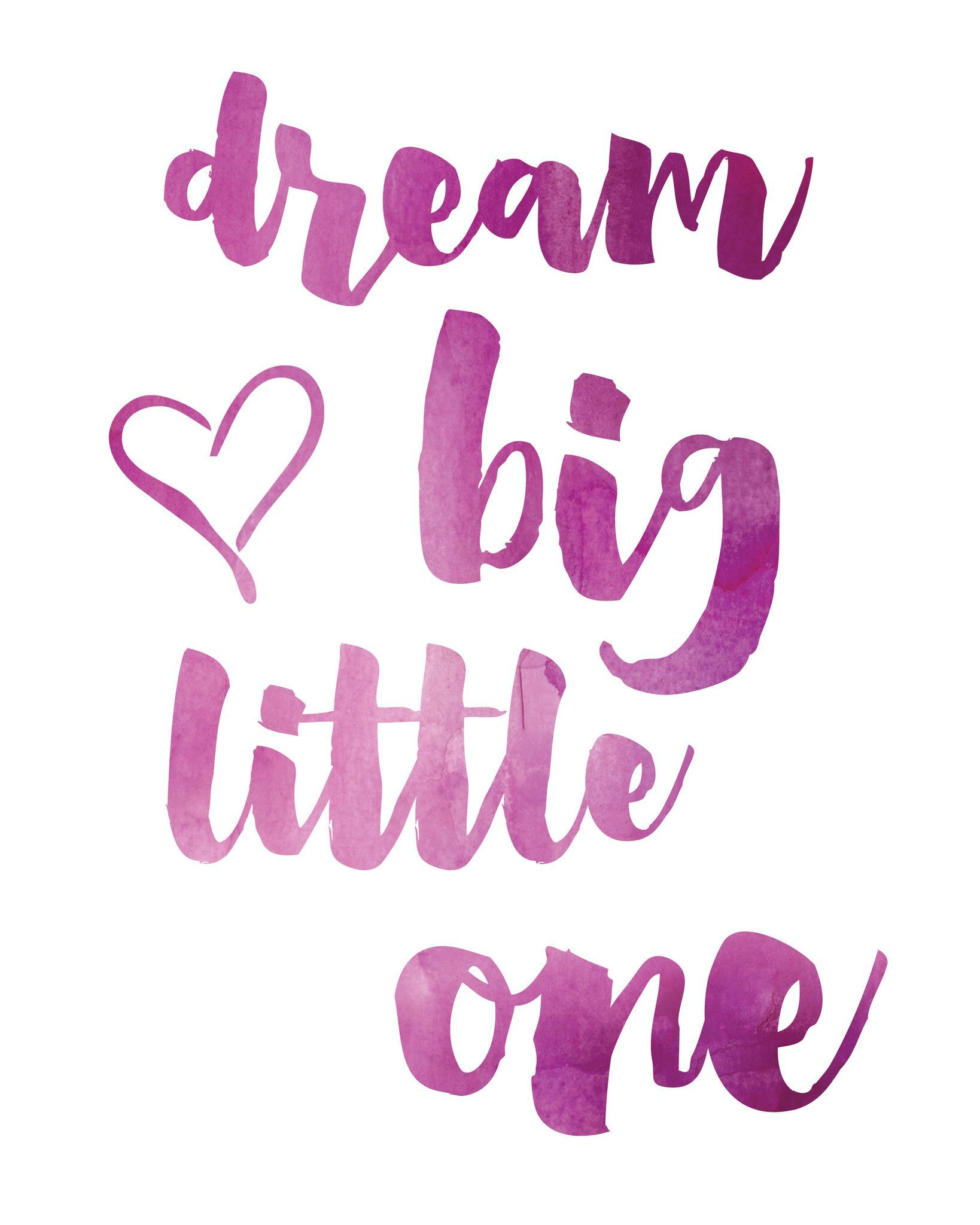 Dream Big Little One Print -- Multiple Colors Available