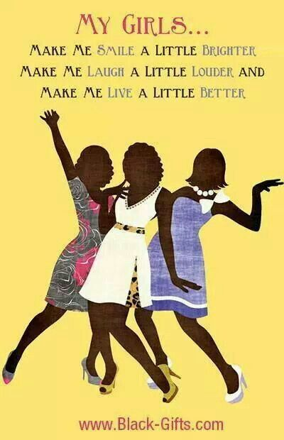 Me and my girls | Quotes that make you smile.. | African