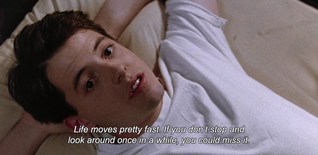 Ferris Bueller Life Moves Pretty Fast Quote Ferris Bueller Quote Life Moves Pretty Fast Anamorphosis And