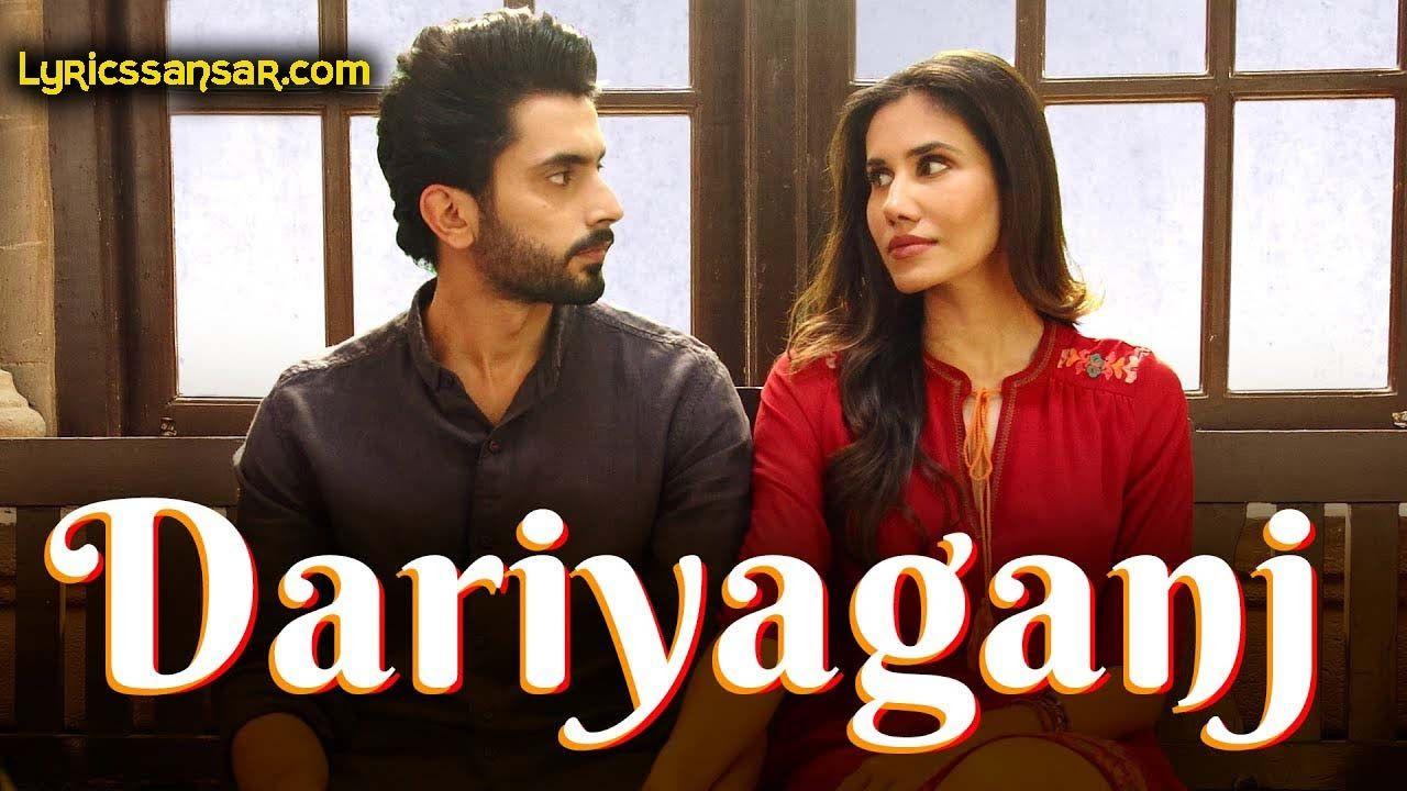 Dariyaganj Lyrics Arijit Singh Dhvani Bhanushali Jai Mummy Di In 2020 Latest Song Lyrics Songs Song Lyrics