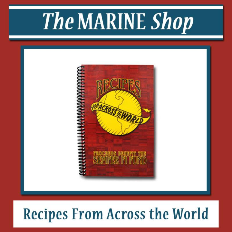 This cookbook contains a collection of recipes from different parts of the world as well as traditional American recipes. Some are reflections of the contributor's heritage and some are a result of their experiences abroad. Proceeds made from selling these cookbooks will go directly to the Semper Fi Fund and to our Heroes in need.