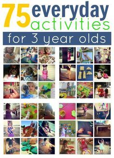 75 Everyday Activities For 3 Year Olds #creativeartsfor2-3yearolds