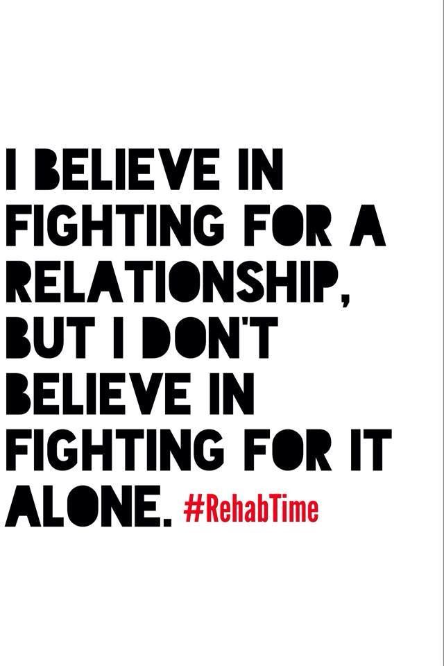 I believe in fighting for a relationship, just not