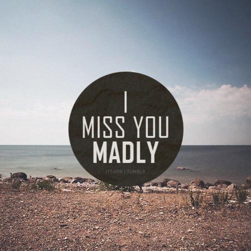 Miss u madly