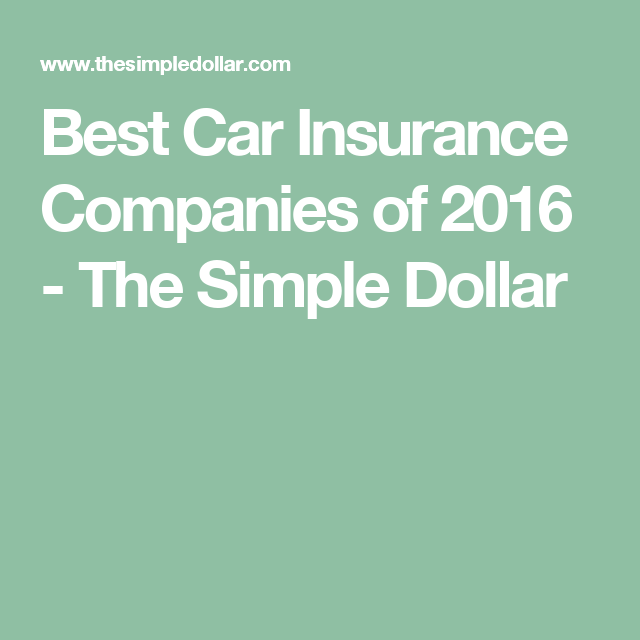 Allstate Car Insurance Quote Best Car Insurance Companies Of 2016  The Simple Dollar  Best Car .