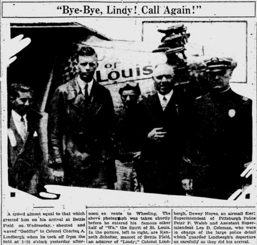 On August 4, 1927, approximately 100,000 people cheered and waved goodbye to Charles Lindbergh as he departed from Bettis Field in Mifflin Twp. (now West Mifflin) in the Spirit of St. Louis. It was part of a 22,350-mile tour of the U.S. in which he visited 82 cities in all 48 states. He started the tour less than a month after becoming the first person to complete a solo non-stop flight across the Atlantic Ocean.