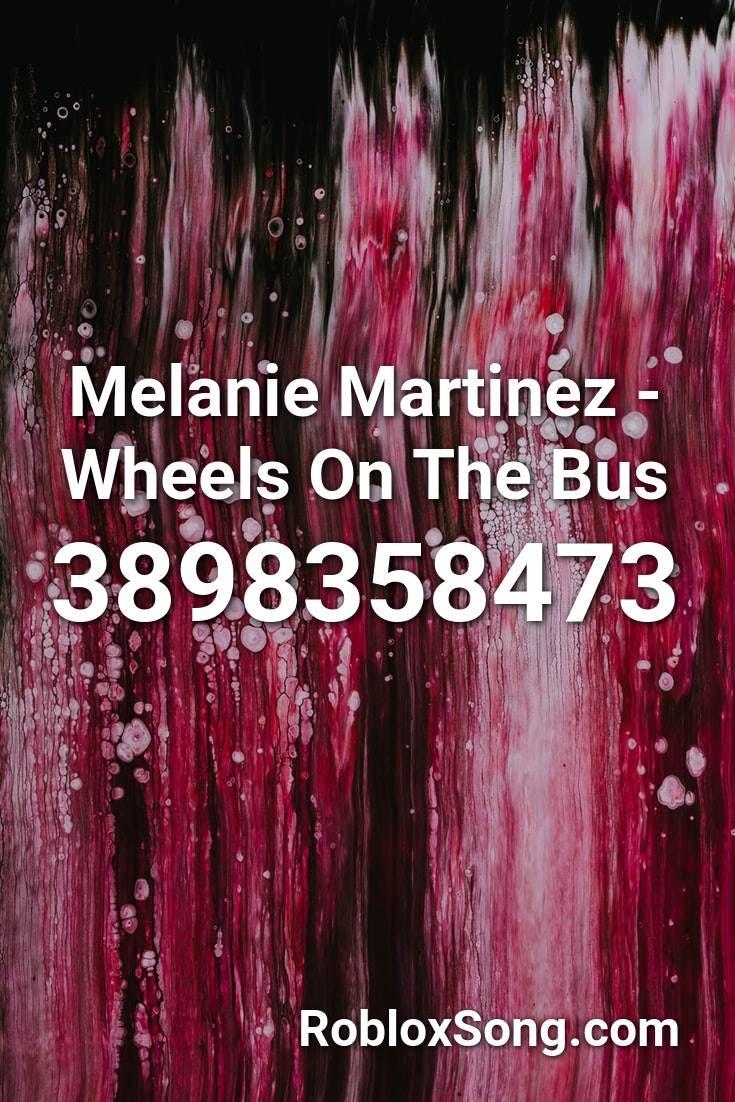 Melanie Martinez Wheels On The Bus Roblox Id Roblox Music Codes In 2020 Minecraft Music Roblox Rock Anthems
