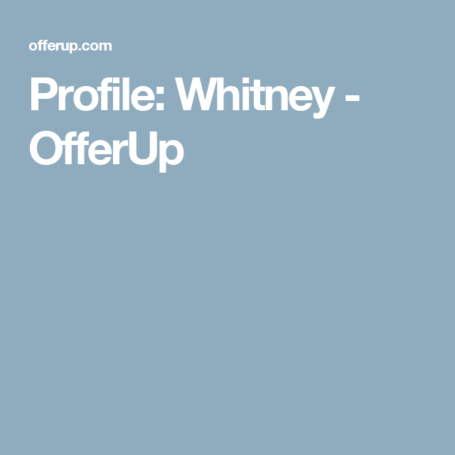 Profile: Whitney - OfferUp