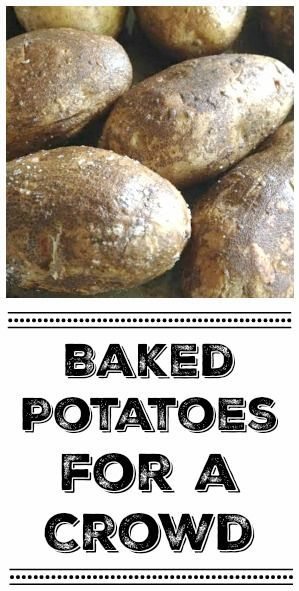 Baked Potatoes For A Crowd Pinterest Baked Potatoes Easy And Crowd