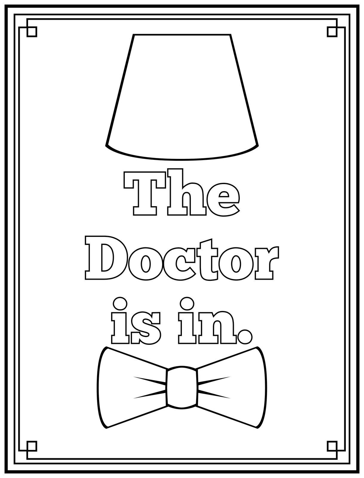 The Doctor Is In Printable Art And Coloring Page Doctor Who Printable Coloring Pages Doctor Who Birthday