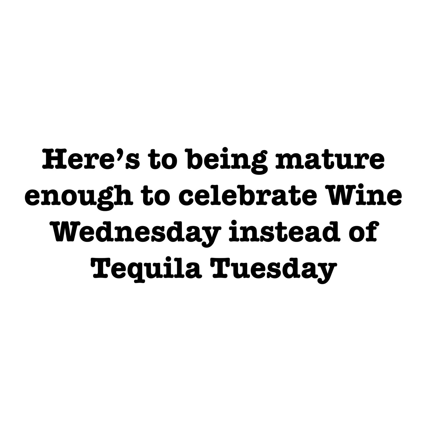 Here S To Wine Wednesday Sophieshoesjoplin Sweet Quotes