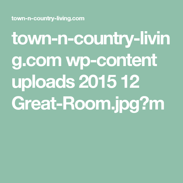 town-n-country-living.com wp-content uploads 2015 12 Great-Room.jpg?m
