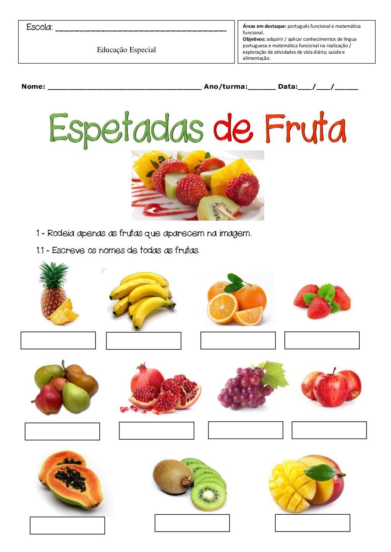 Nome: _________________________________ Ano/turma:______ Data:___/___/_____ 1 - Rodeia apenas as frutas que aparecem na im...