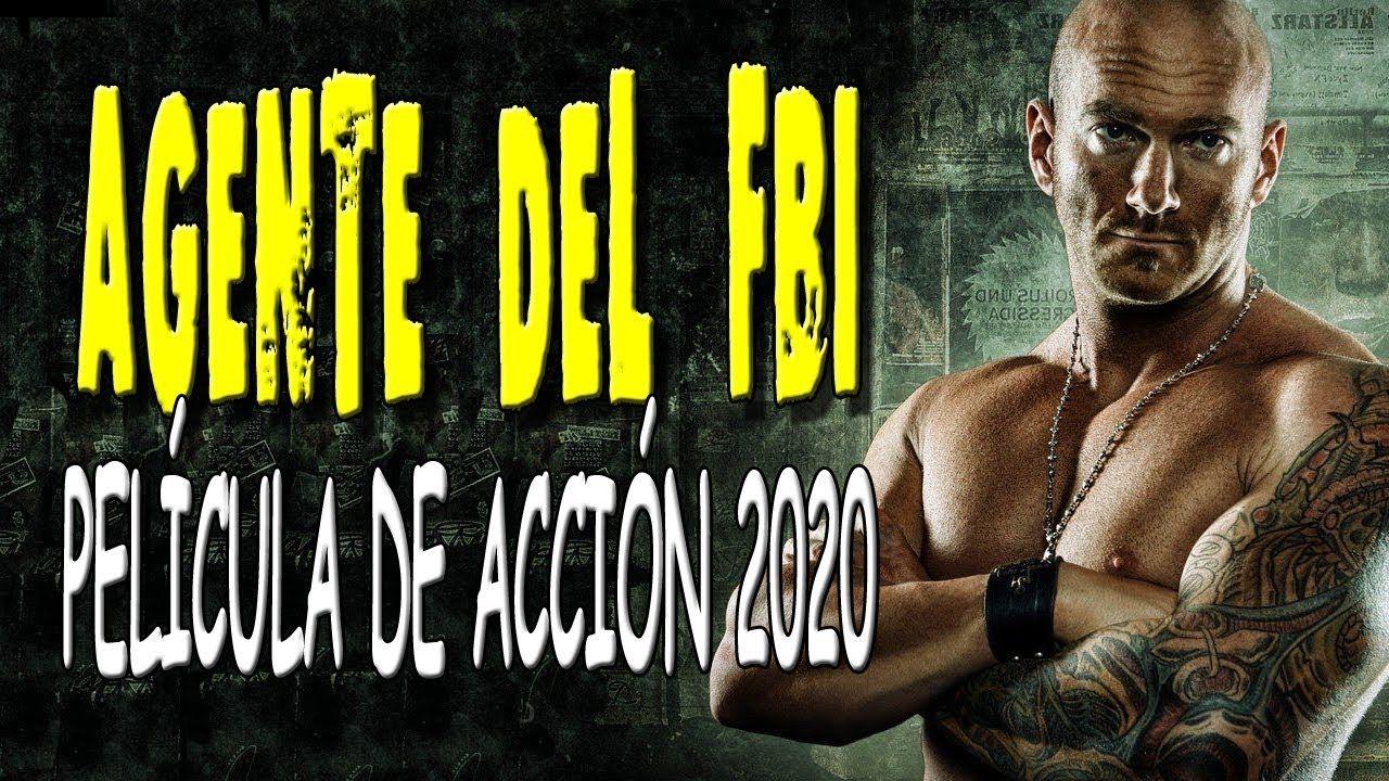 Pelicula De Accion Espanola 2020 Agent Del Fbi Mejor Pelicula