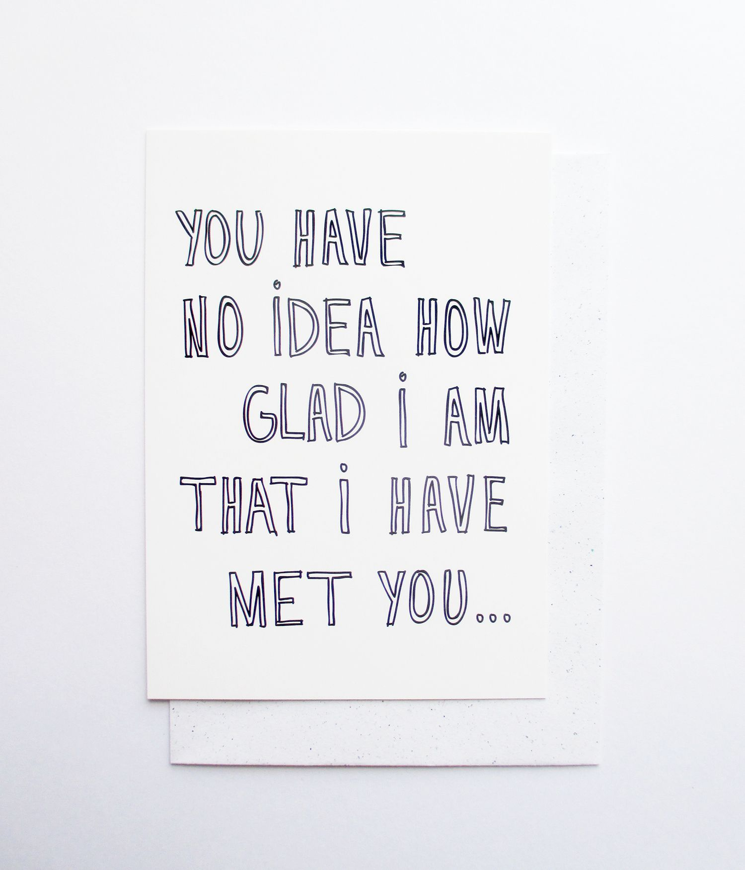 For lovers and friends greeting card you have no idea how greeting card you have no idea how kristyandbryce Choice Image