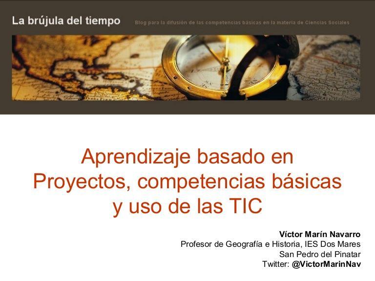 Aprendizaje basado en Proyectos, competencias básicas y TIC by victorjmarin via slideshare