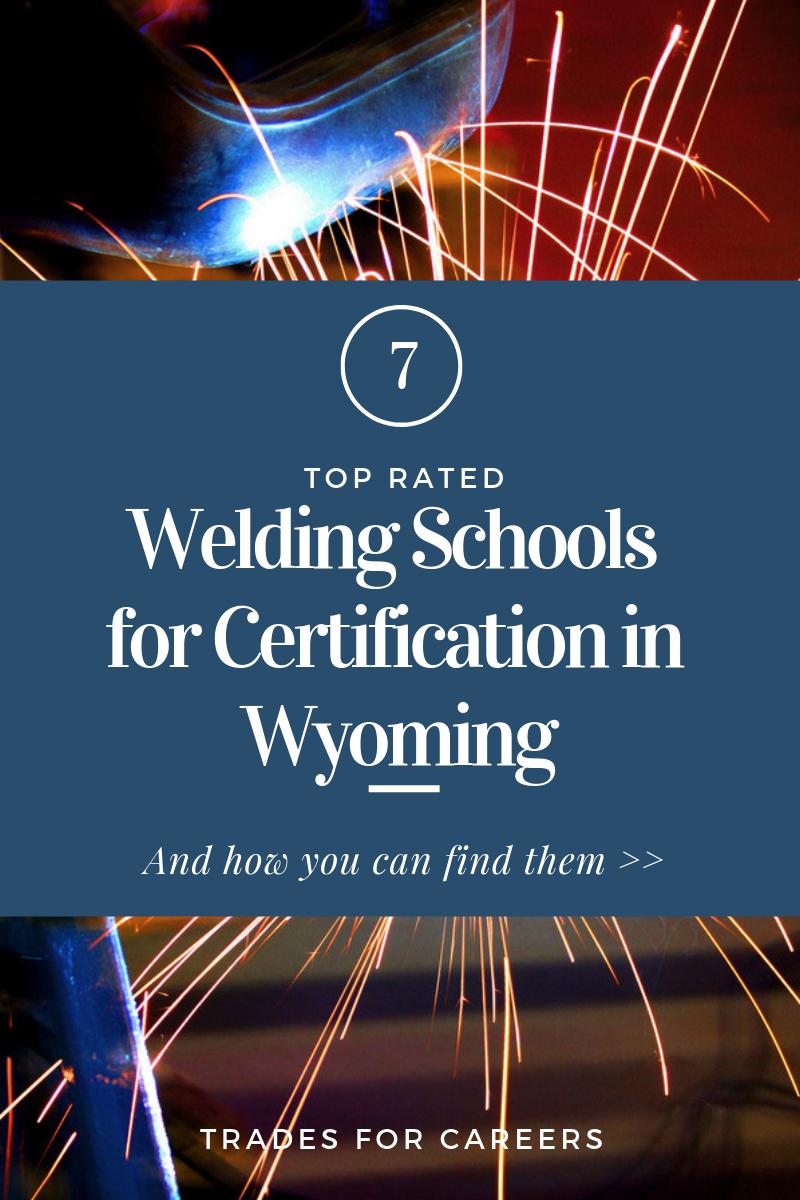 The 7 Top Welding Schools for Certification in Wyoming