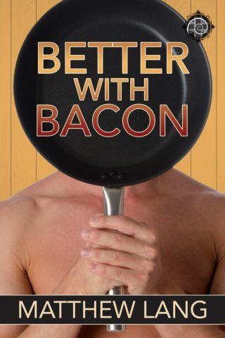 Better with Bacon (Crabbypatty's Review) | Gay Book Reviews – M/M Book Reviews