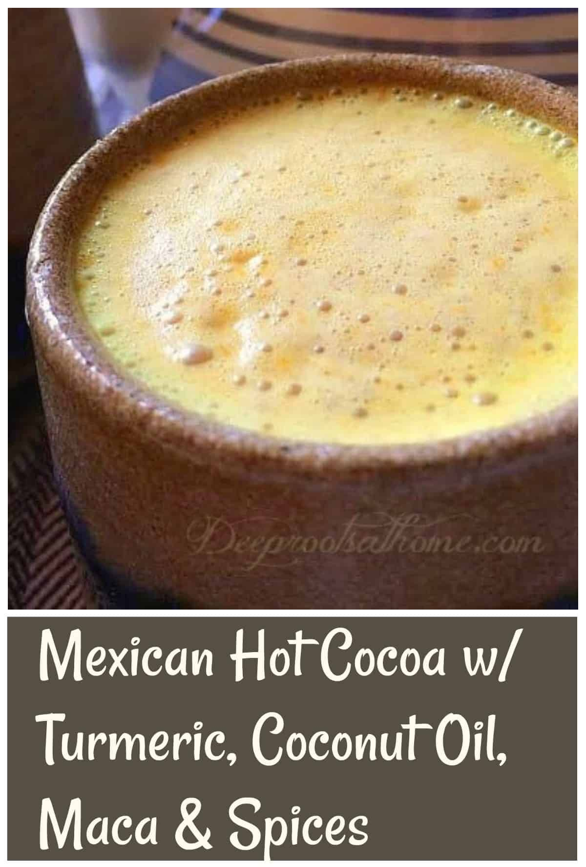Mexican Hot Cocoa With Turmeric, Coconut Oil, Maca & Spices. Slow down aging and increase strength,...
