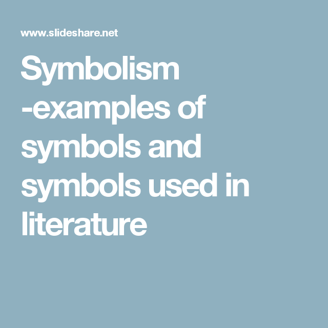 Symbolism Examples Of Symbols And Symbols Used In Literature Rl