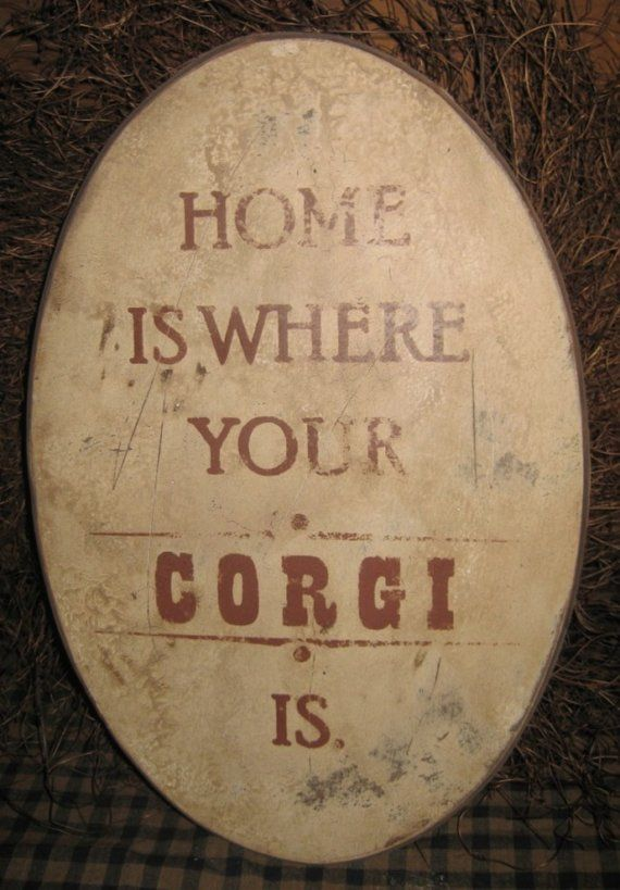 Primitive Sign  Home Is Where Your Corgi Is or by 20milestand, $20.00/DIY inspirations