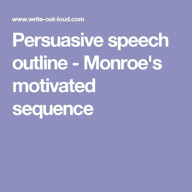 Persuasive speech outline - Monroeu0027s motivated sequence Public - speech outline