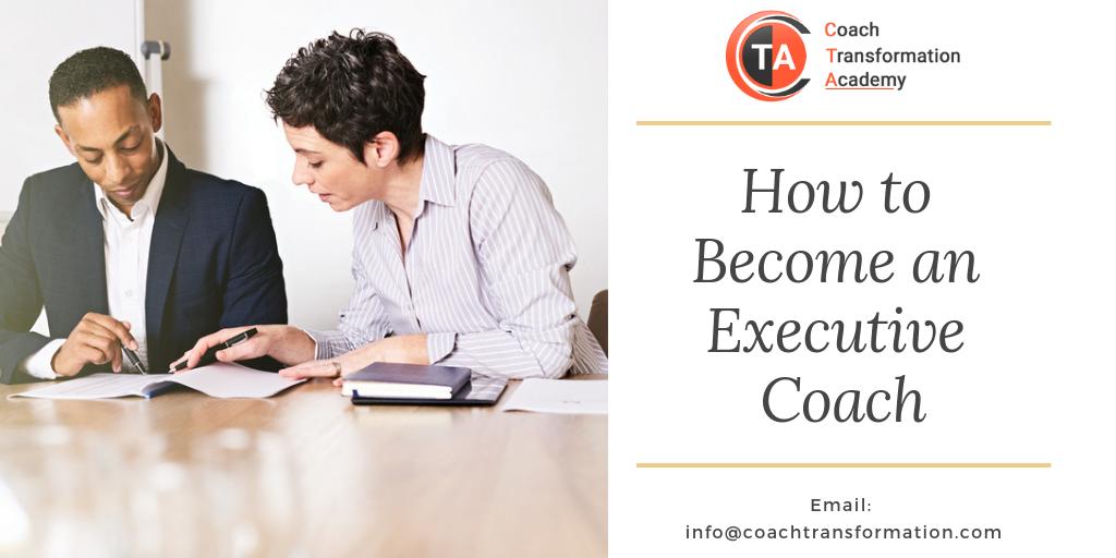 executive coaching coach become coachtransformation