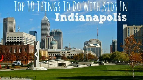 Top Things For Families To Do In Indianapolis Destinations - 10 things to see and do in indianapolis
