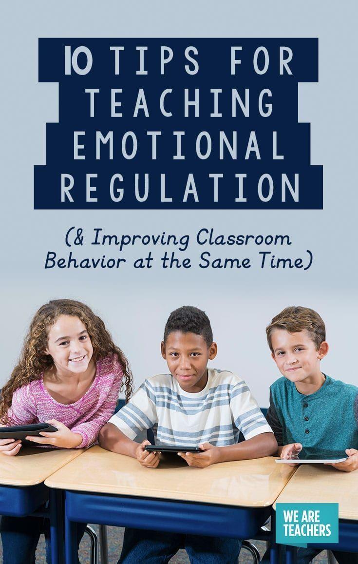 10 Tips for Teaching Emotional Regulation (& Improving Classroom Behavior at the Same Time) -  Emot