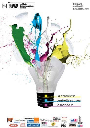 Concours Organise Par L Aacc Pour La Semaine De La Publicite 2010 Theme La Creativite Peut Elle Sauver Le Monde Lou Tousseau Art Poster Movie Posters