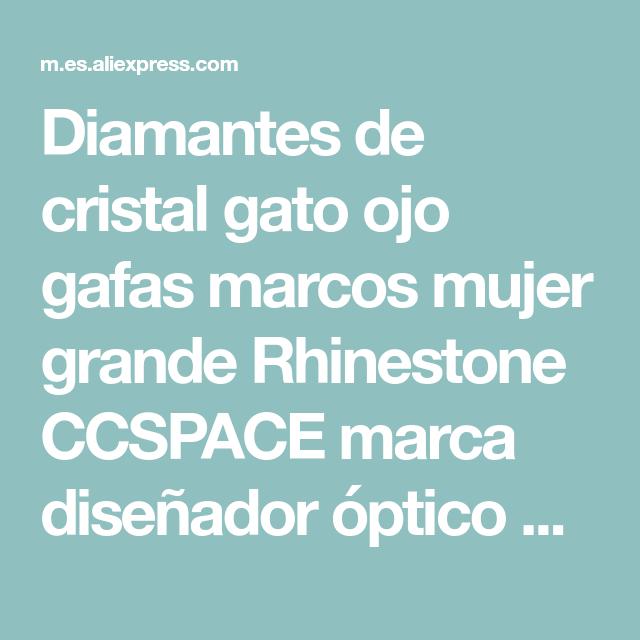 Diamantes De Cristal Gato Ojo Gafas Marcos Mujer Grande Rhinestone Ccspace Marca Diseñador óptico Gafas De Equ Ojos De Gato Diamante De Cristal Disenos De Unas