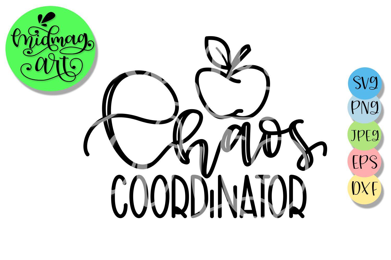 Download Chaos Coordinator svg, teacher life svg   Chaos ...