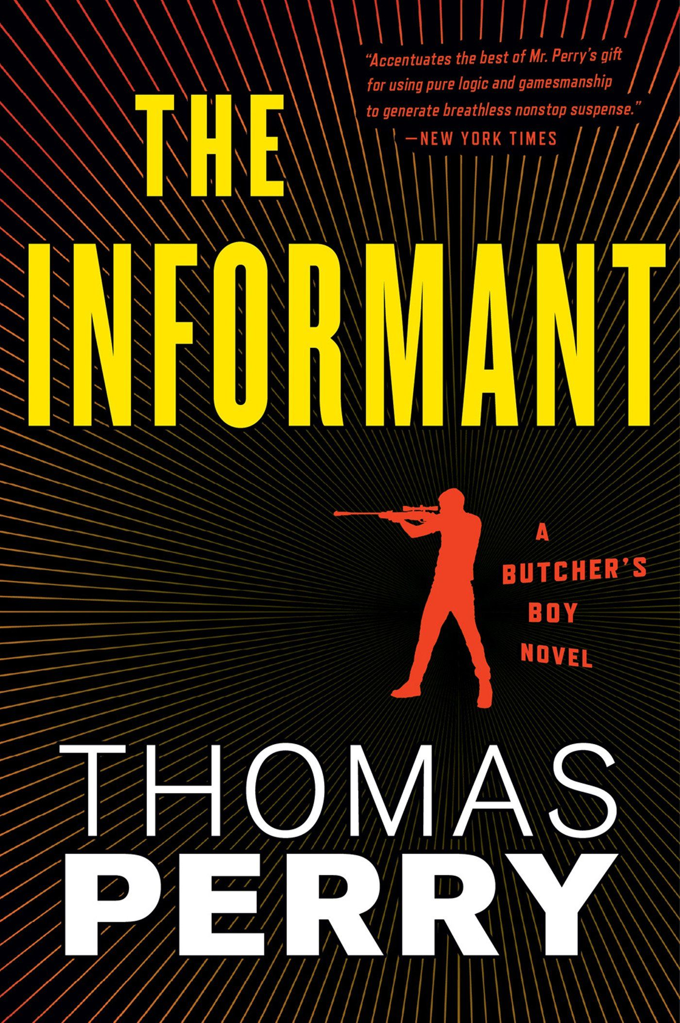 The Informant: An Otto Penzler Book (Butcher's Boy 3) - Kindle edition by Thomas Perry. Mystery, Thriller & Suspense Kindle eBooks @ Amazon.com.