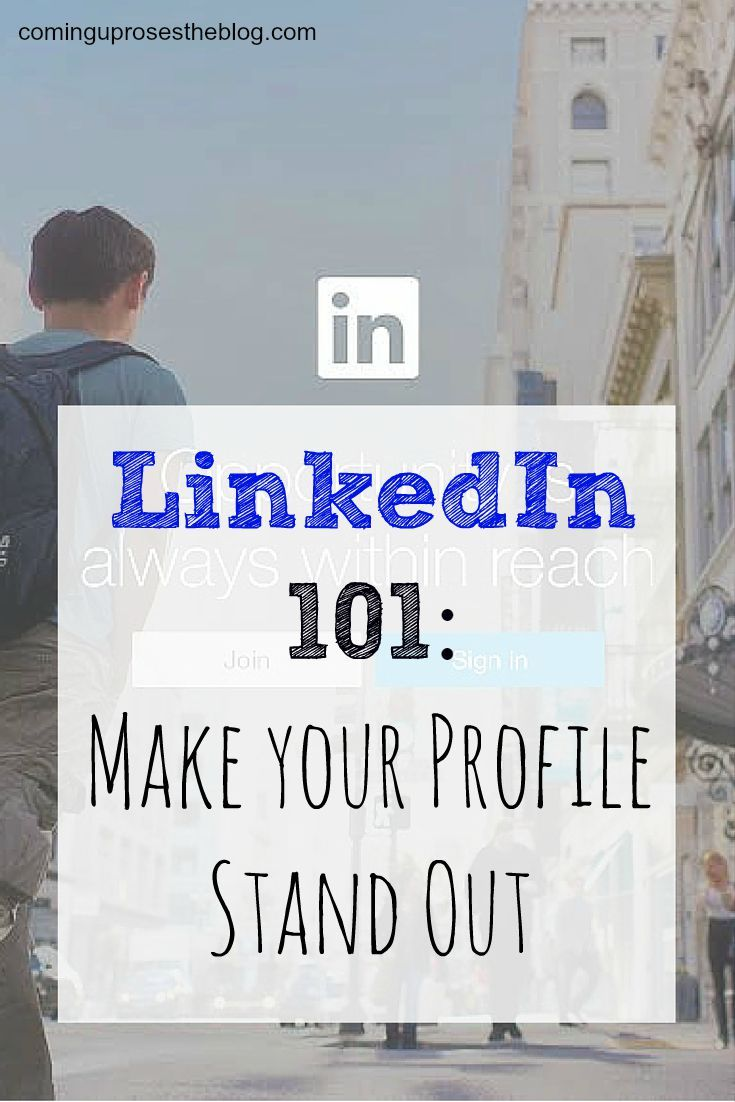 LinkedIn 101, Part 1: Making your profile stand out. | Pinterest