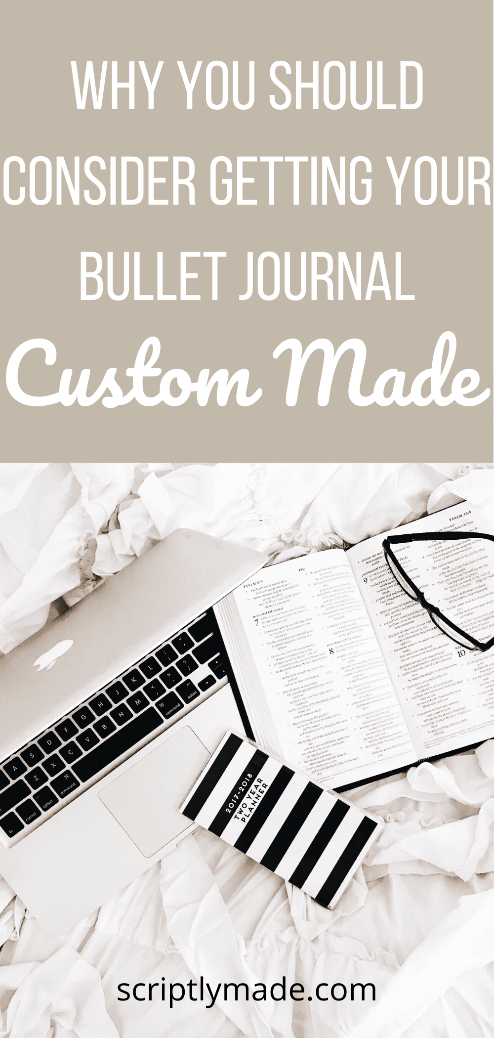 Why You Should Consider Getting Your Bullet Journal Custom Made - ScriptlyMade