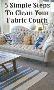 5 Simple Steps To Clean Your Fabric Couch Home Living Room Home