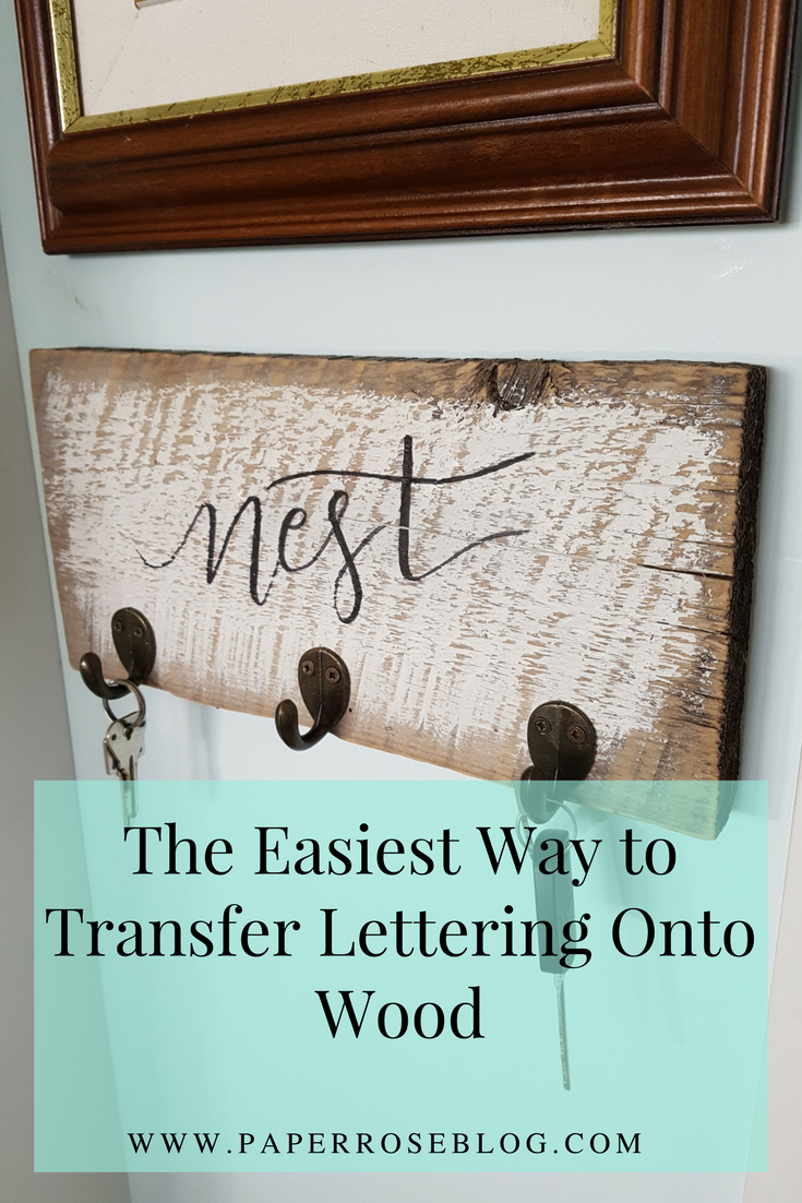 The Easiest Way To Transfer Lettering Onto Wood Key Holder Diy