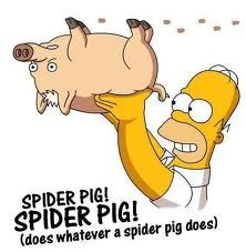 Spider Pig Or Spider Man The Simpsons Movie Simpsons Funny The Simpsons