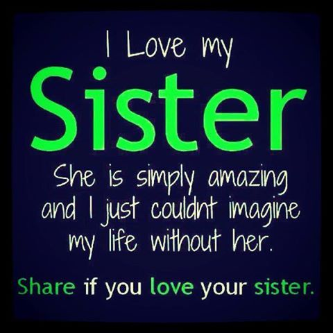 Do You Have A Sister Appreciate Her We May Not Understand Each Other Sometimes Yet If You Love Your Sister You My Sister Quotes Sister Quotes Love My Sister